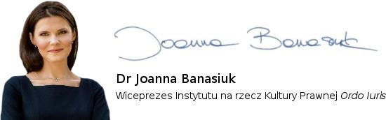 dr Joanna Banasiuk - Wiceprezes Instytutu na rzecz Kultury Prawnej Ordo Iuris